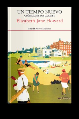 Un tiempo nuevo. Crónicas de los Cazalet - Elizabeth Jane Howard