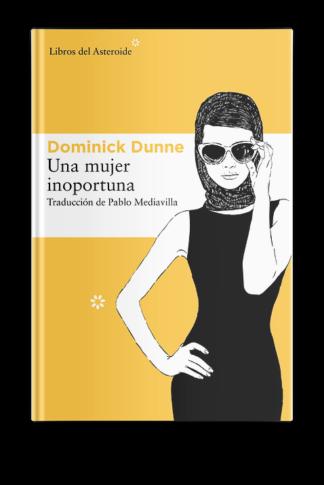 Una mujer inoportuna - Dominick Dunne